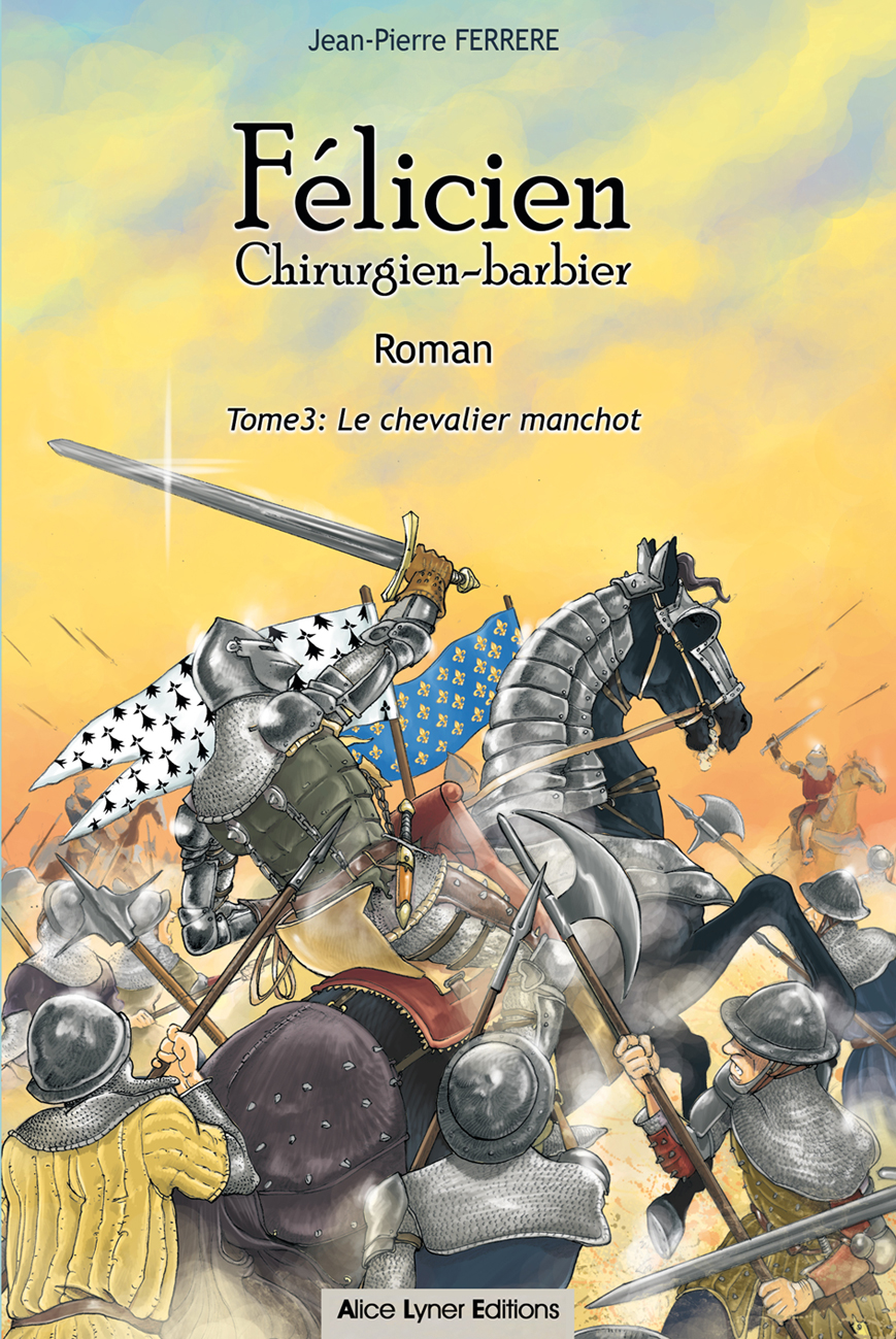 Félicien, le chevalier manchot (tome 3)