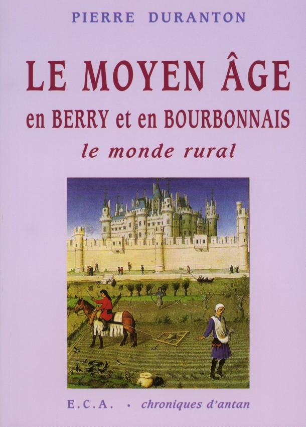 Le Moyen Âge en Berry et Bourbonnais, le monde rural